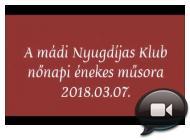 Embedded thumbnail for A mádi Nyugdíjas Klub nőnapi énekes műsora /2018.03.07./